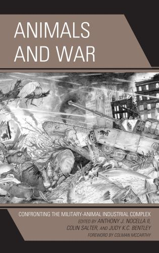 Cover image for the book Animals and War: Confronting the Military-Animal Industrial Complex