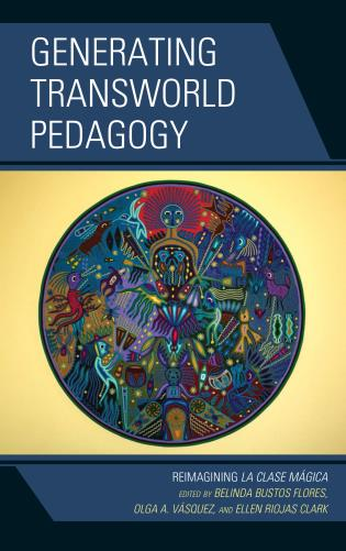Cover image for the book Generating Transworld Pedagogy: Reimagining La Clase Mágica