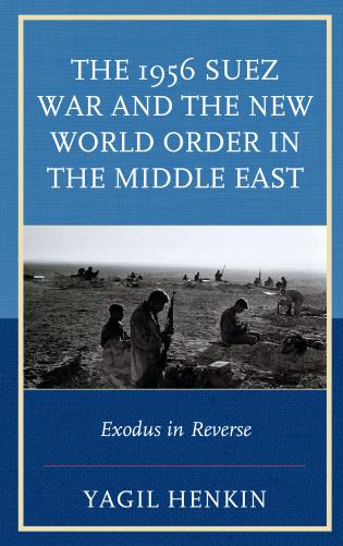 Cover image for the book The 1956 Suez War and the New World Order in the Middle East: Exodus in Reverse
