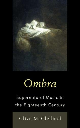Cover image for the book Ombra: Supernatural Music in the Eighteenth Century