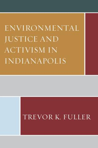 Cover image for the book Environmental Justice and Activism in Indianapolis