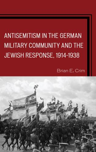 Cover image for the book Antisemitism in the German Military Community and the Jewish Response, 1914–1938