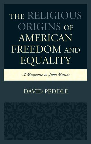 Cover image for the book The Religious Origins of American Freedom and Equality: A Response to John Rawls