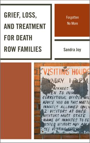 Cover image for the book Grief, Loss, and Treatment for Death Row Families: Forgotten No More