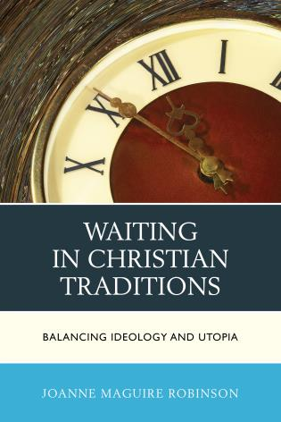 Cover image for the book Waiting in Christian Traditions: Balancing Ideology and Utopia