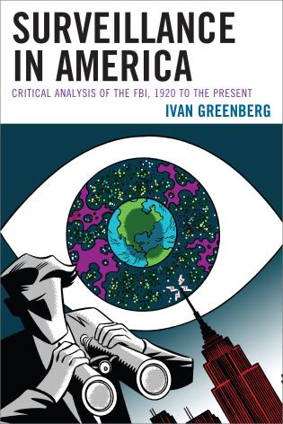 Cover image for the book Surveillance in America: Critical Analysis of the FBI, 1920 to the Present