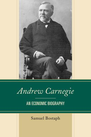 Cover image for the book Andrew Carnegie: An Economic Biography
