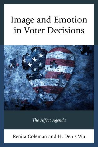 Cover image for the book Image and Emotion in Voter Decisions: The Affect Agenda