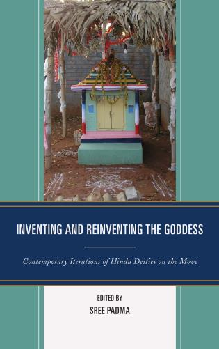 Cover image for the book Inventing and Reinventing the Goddess: Contemporary Iterations of Hindu Deities on the Move