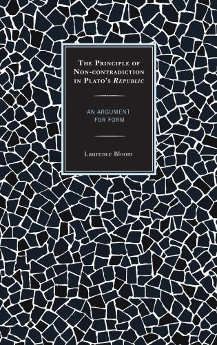 Cover image for the book The Principle of Non-contradiction in Plato's Republic: An Argument for Form