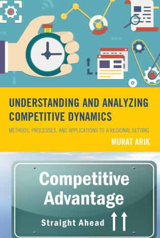Cover image for the book Understanding and Analyzing Competitive Dynamics: Methods, Processes, and Applications to a Regional Setting