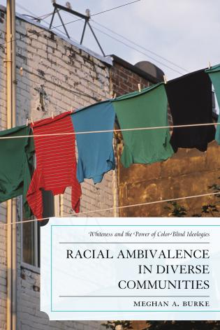 Cover image for the book Racial Ambivalence in Diverse Communities: Whiteness and the Power of Color-Blind Ideologies
