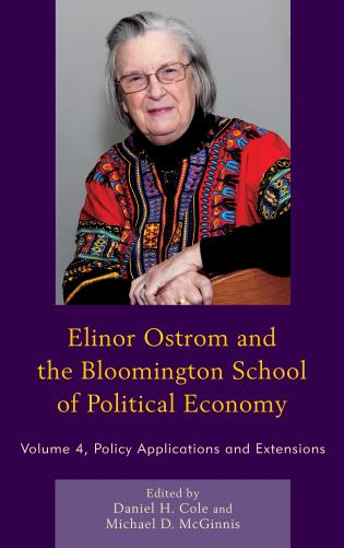 Cover image for the book Elinor Ostrom and the Bloomington School of Political Economy: Policy Applications and Extensions, Volume 4