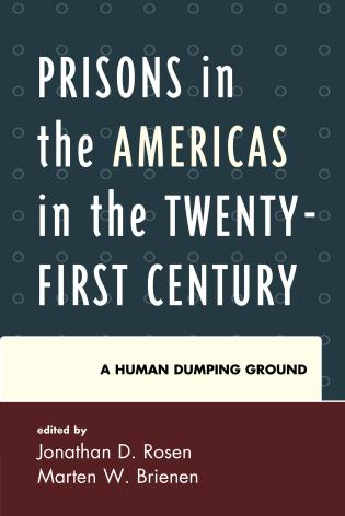 Cover image for the book Prisons in the Americas in the Twenty-First Century: A Human Dumping Ground
