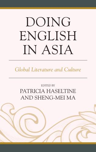 Cover image for the book Doing English in Asia: Global Literature and Culture
