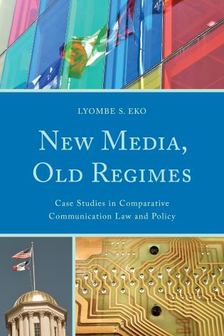 Cover image for the book New Media, Old Regimes: Case Studies in Comparative Communication Law and Policy