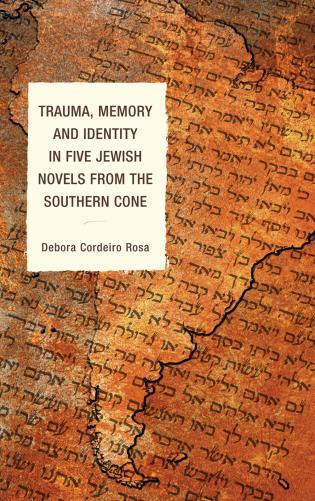 Cover image for the book Trauma, Memory and Identity in Five Jewish Novels from the Southern Cone