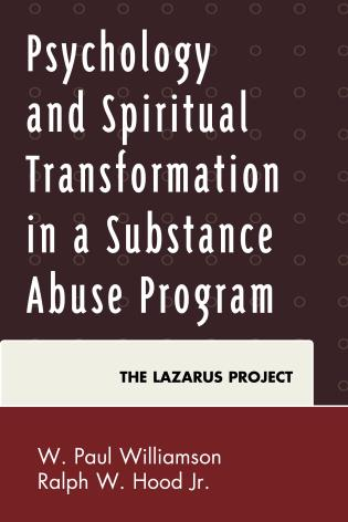 Cover image for the book Psychology and Spiritual Transformation in a Substance Abuse Program: The Lazarus Project