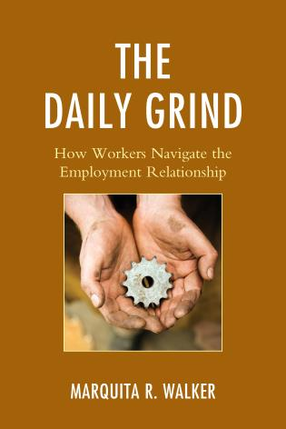 Cover image for the book The Daily Grind: How Workers Navigate the Employment Relationship