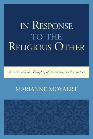 Cover image for the book In Response to the Religious Other: Ricoeur and the Fragility of Interreligious Encounters