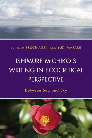 Cover image for the book Ishimure Michiko's Writing in Ecocritical Perspective: Between Sea and Sky