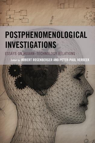 Cover image for the book Postphenomenological Investigations: Essays on Human–Technology Relations