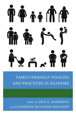 Cover image for the book Family-Friendly Policies and Practices in Academe
