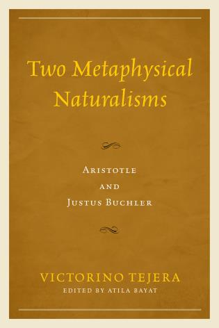 Cover image for the book Two Metaphysical Naturalisms: Aristotle and Justus Buchler