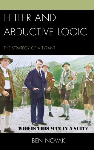 Cover image for the book Hitler and Abductive Logic: The Strategy of a Tyrant