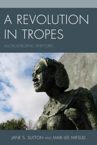 Cover image for the book A Revolution in Tropes: Alloiostrophic Rhetoric