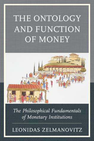 Cover image for the book The Ontology and Function of Money: The Philosophical Fundamentals of Monetary Institutions
