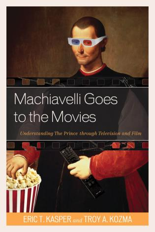 Machiavelli Goes to the Movies: Understanding The Prince
