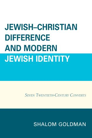 Cover image for the book Jewish–Christian Difference and Modern Jewish Identity: Seven Twentieth-Century Converts