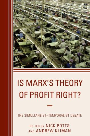 Cover image for the book Is Marx's Theory of Profit Right?: The Simultaneist–Temporalist Debate