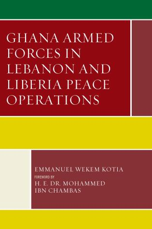 Cover image for the book Ghana Armed Forces in Lebanon and Liberia Peace Operations
