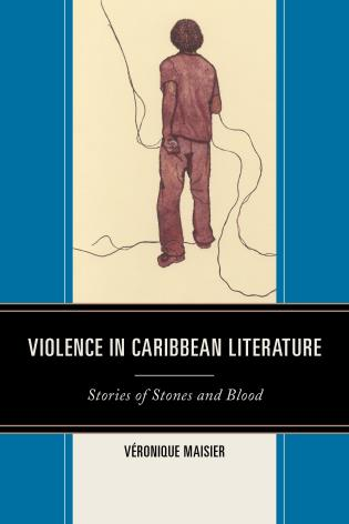 Cover image for the book Violence in Caribbean Literature: Stories of Stones and Blood