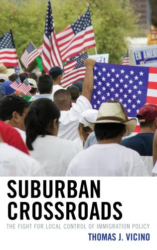 Cover image for the book Suburban Crossroads: The Fight for Local Control of Immigration Policy