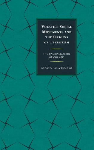 Cover image for the book Volatile Social Movements and the Origins of Terrorism: The Radicalization of Change