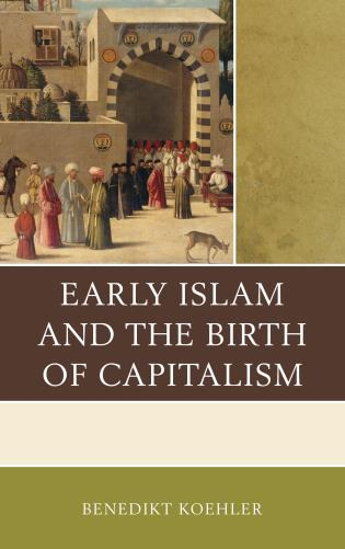 Cover image for the book Early Islam and the Birth of Capitalism
