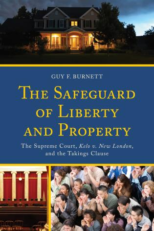 Cover image for the book The Safeguard of Liberty and Property: The Supreme Court, Kelo v. New London, and the Takings Clause