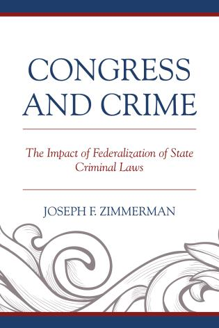 Cover image for the book Congress and Crime: The Impact of Federalization of State Criminal Laws