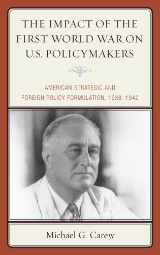 Book jacket for The Impact of the First World War on U.S. Policymakers