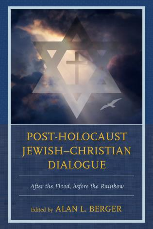 Cover image for the book Post-Holocaust Jewish–Christian Dialogue: After the Flood, before the Rainbow