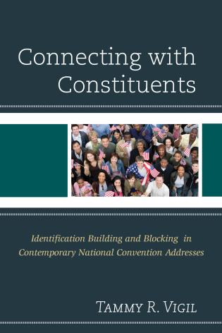 Cover image for the book Connecting with Constituents: Identification Building and Blocking in Contemporary National Convention Addresses