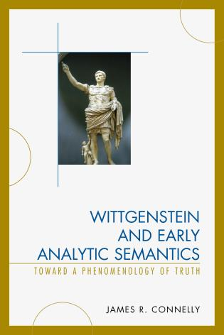 Cover image for the book Wittgenstein and Early Analytic Semantics: Toward a Phenomenology of Truth