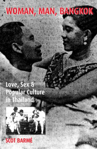 Cover image for the book Woman, Man, Bangkok: Love, Sex, and Popular Culture in Thailand