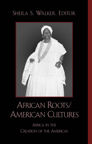 Cover image for the book African Roots/American Cultures: Africa in the Creation of the Americas