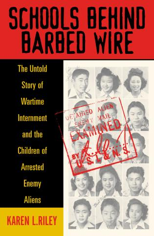 Cover image for the book Schools behind Barbed Wire: The Untold Story of Wartime Internment and the Children of Arrested Enemy Aliens