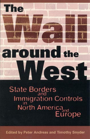 Cover image for the book The Wall Around the West: State Borders and Immigration Controls in North America and Europe