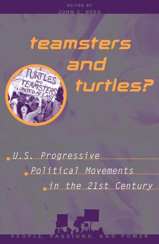 Cover image for the book Teamsters and Turtles?: U.S. Progressive Political Movements in the 21st Century